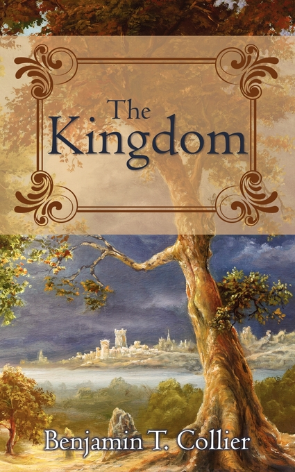 The Kingdom. Short Fantasy Novel by Benjamin T. Collier