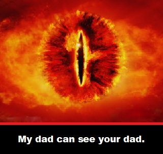 Dad Sauron. LOTR