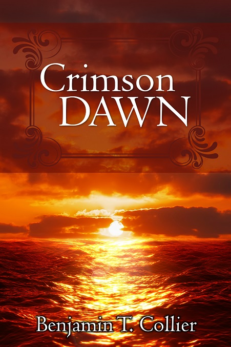 Crimson Dawn. Fantasy Novel by Benjamin T. Collier. Sequel to The Kingdom