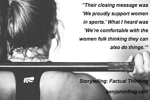 Storytelling. Factual Thinking. Message. Moral. Writing Women. benjaminfrog.com
