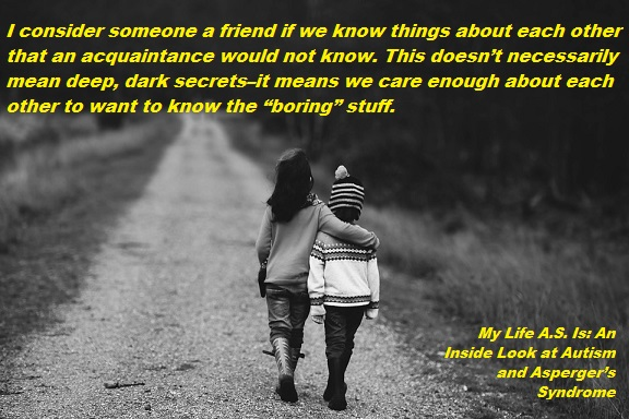 My Life A.S. Is: an Inside Look at Autism and Asperger's Syndrome. Friendship. benjaminfrog.com